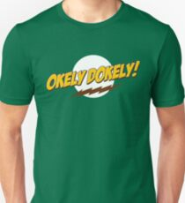 Okley Dokley! Unisex T-Shirt