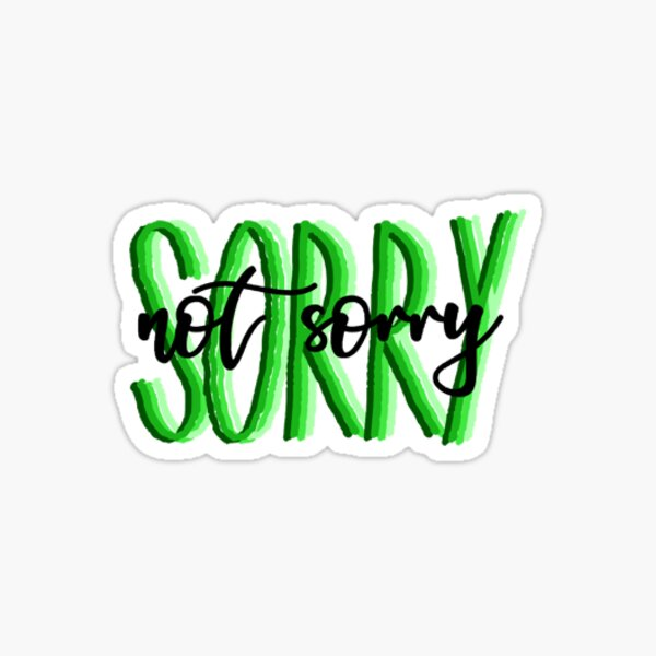 sorry not sorry six the musical Sticker