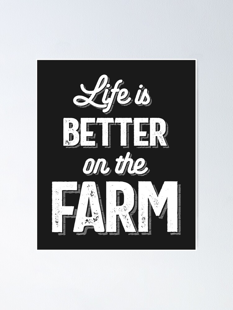Life Is Better On The Farm Poster By Cidolopez Redbubble