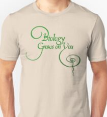 Biology grows on you Unisex T-Shirt