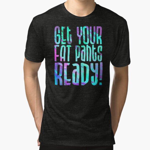 Get Your Fat Pants Ready  Vintage T-Shirt