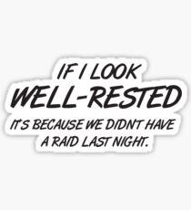 If I look well-rested it's because we did't had a raid last night Sticker