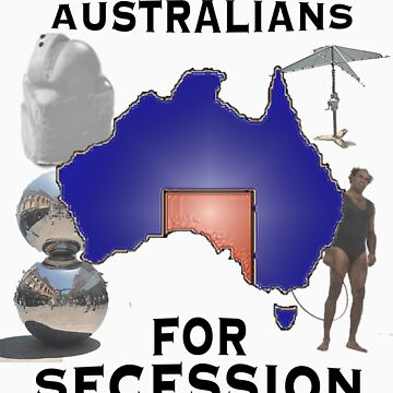 South Australians For Secession by stevemcqueen1