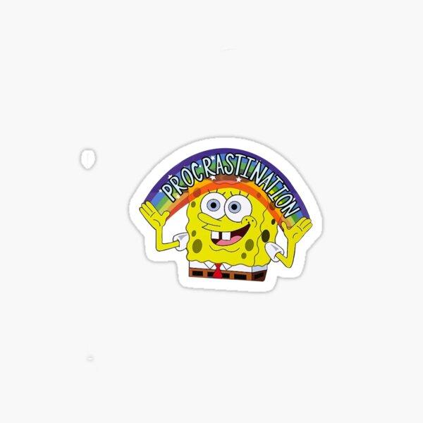 SPONGEBOB PROCRASTINATION STICKER Glossy Sticker