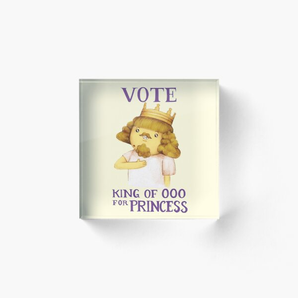 Vote king of Ooo for Princess - Adventure Time Acrylic Block