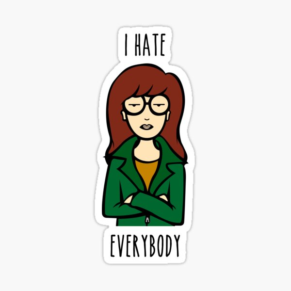 Daria V2 | I HATE EVERYBODY Sticker