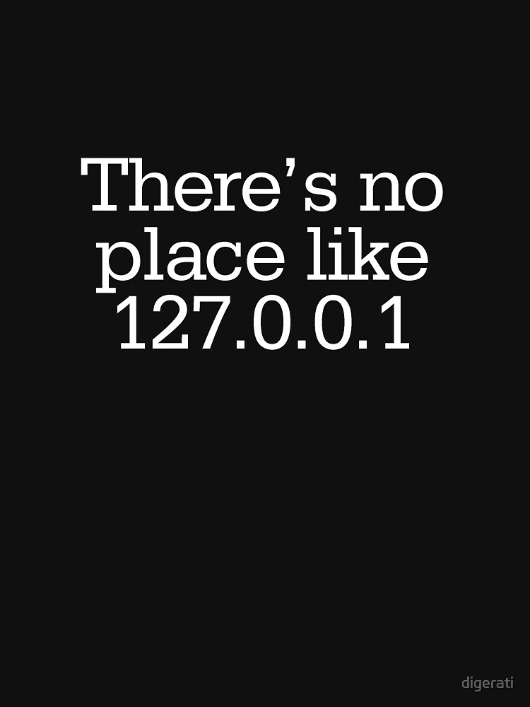 theres no place like 127.0.0.1