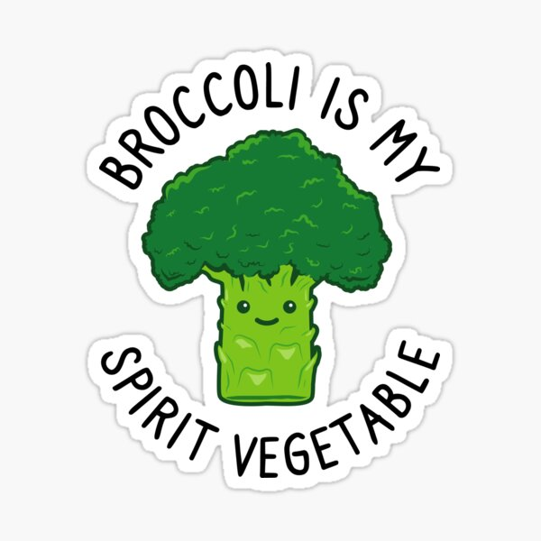 Broccoli Is My Spirit Vegetable - Funny Broccoli Lovers Gift Sticker