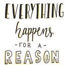 Everything Happens for a Reason by nicolecella98