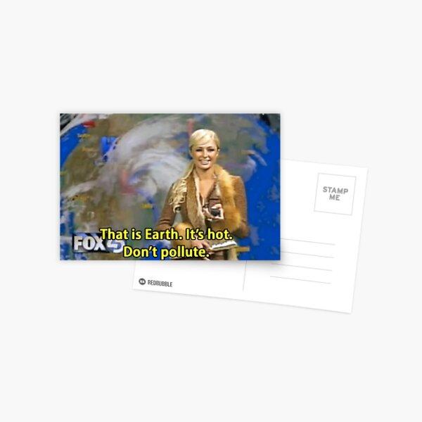 "PARIS HILTON ""THAT IS EARTH, IT'S HOT. DON'T POLLUTE."" Postcard"