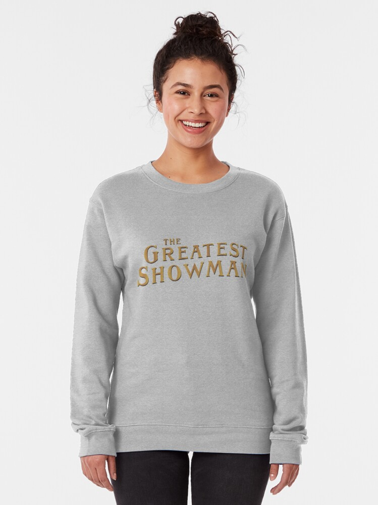 Alternate view of The greatest showman Pullover Sweatshirt
