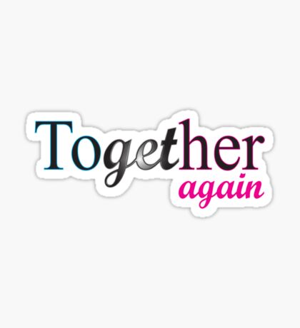 Together again Sticker