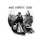 mad rabbit lady  by bibblesbunnies