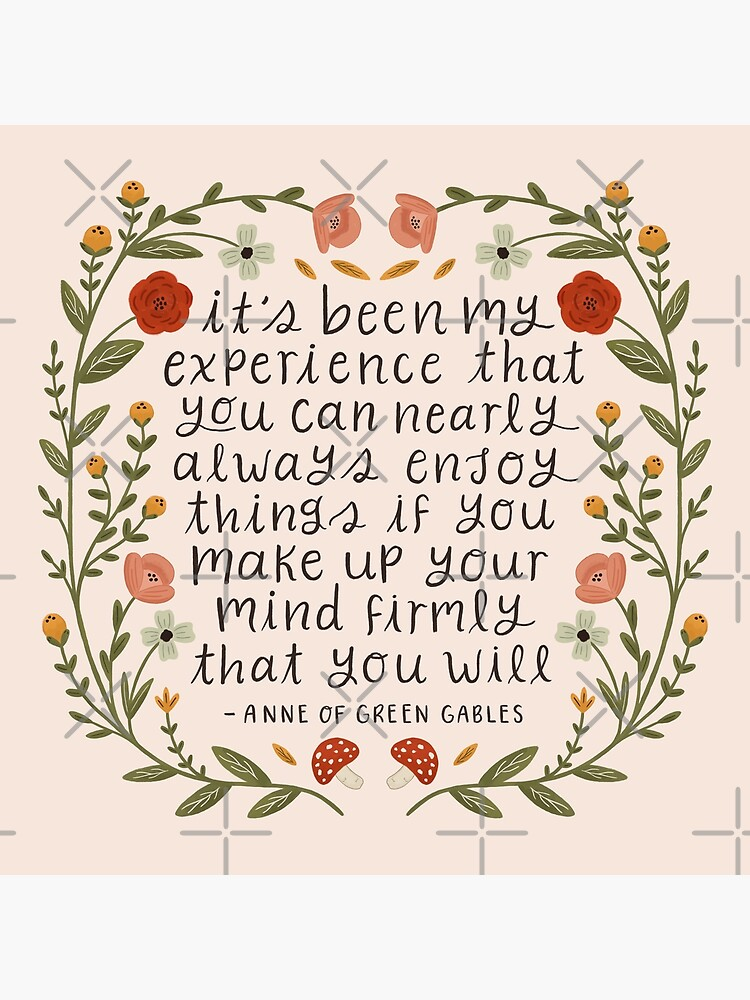 """Anne of Green Gables """"Enjoy Things"""" Quote by ohjessmarie"""