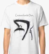 the creatures from the drain 5 Classic T-Shirt