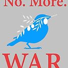 No. More. War. by dru1138