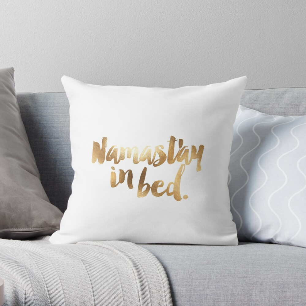 Namastay In Bed Gold & White Throw Pillow