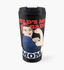 Worlds most badass MOM Travel Mug