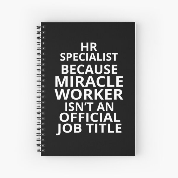 HR Specialist Because Miracle Worker Isn't An Official Job Title Spiral Notebook