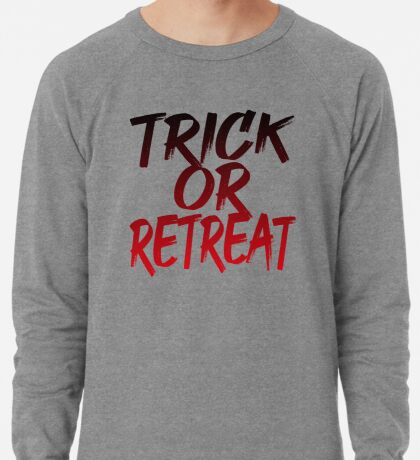 Trick Or Retreat (Halloween) Lightweight Sweatshirt