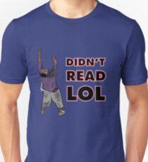 Didn't Read Lol Unisex T-Shirt