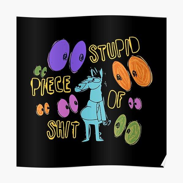 Bojack Horseman - Stupid Piece of Shit Poster
