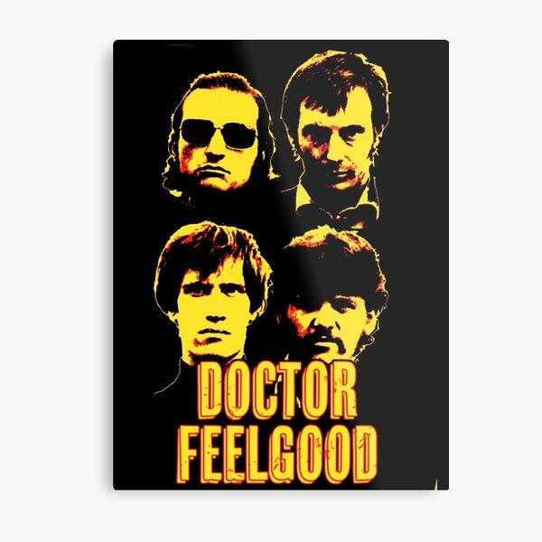 Doctor Feelgood Metal Print