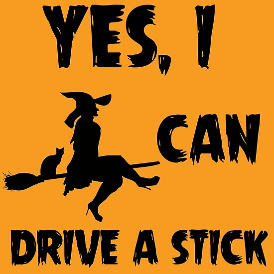 """YES, I CAN DRIVE A STICK"" Posters By Divertions"