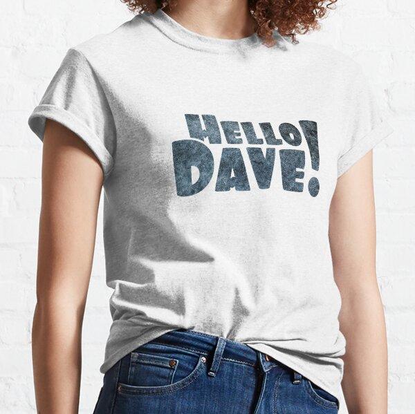 Hello Dave Classic T-Shirt