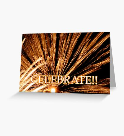 CELEBRATE!! card Greeting Card