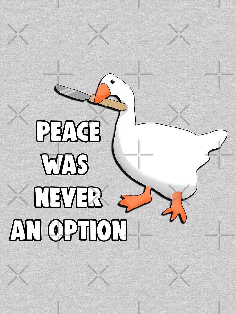 """""""Peace Was Never An Option Goose Knife Meme"""" T-shirt by ..."""