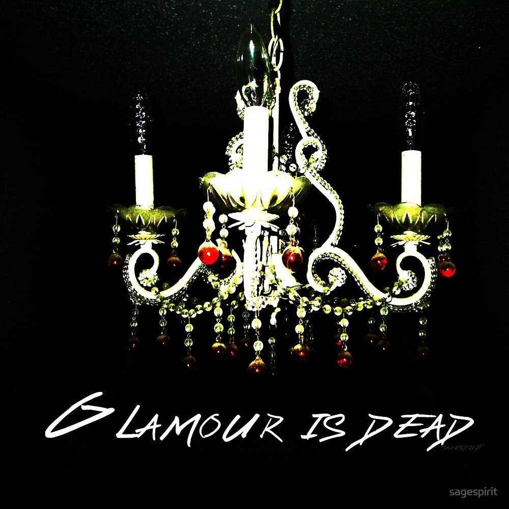 Glamour Is Dead by Sage Lundquist