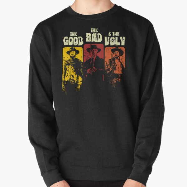 The Good, The Bad, & The Ugly Pullover Sweatshirt