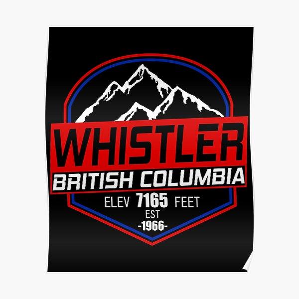 Ski Whistler B.C Canada Skiing and Mountain Biking Paradise Poster