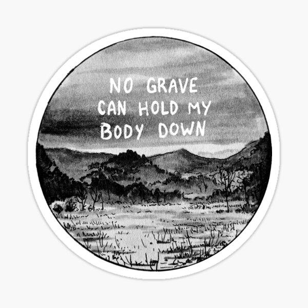 No Grave Sticker