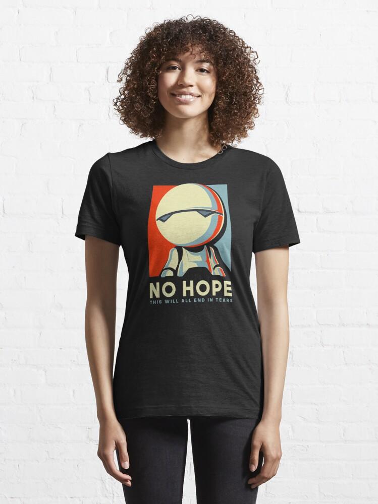 Alternate view of No hope Essential T-Shirt