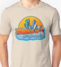 Wake Up San Francisco Unisex T-Shirt