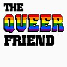 The QUEER Friend by violentboots