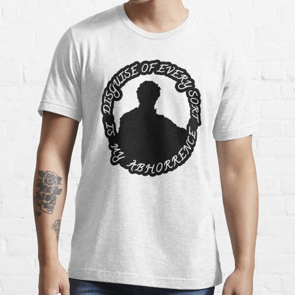 Disguise of Every Sort is My Abhorrence Essential T-Shirt