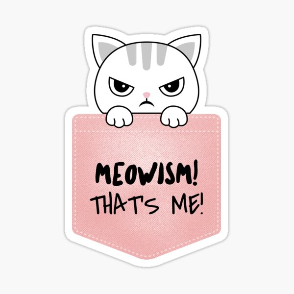 Meowism! That's Me! Sticker