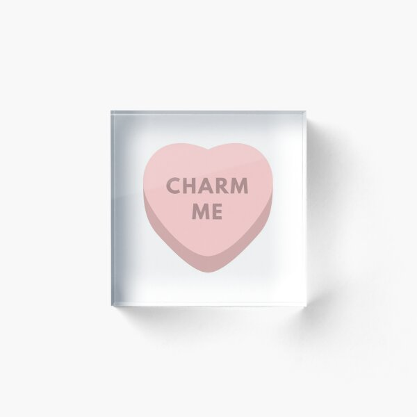 Charm Me Sweethearts Candy  Acrylic Block