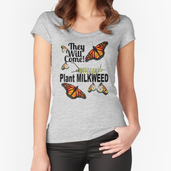 They Will Come - Plant Milkweed Fitted Scoop T-Shirt