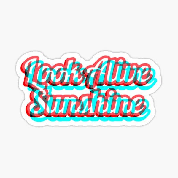 look alive sunshine trippy Sticker