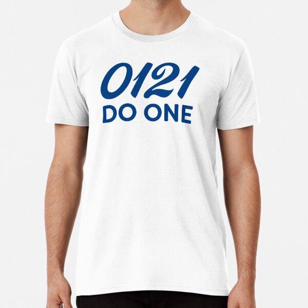 0121 Do One Brummie Slang Premium T-Shirt