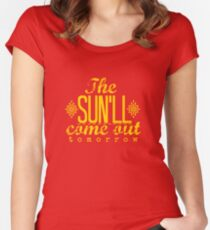 The Sun'll Come Out Tomorrow Fitted Scoop T-Shirt
