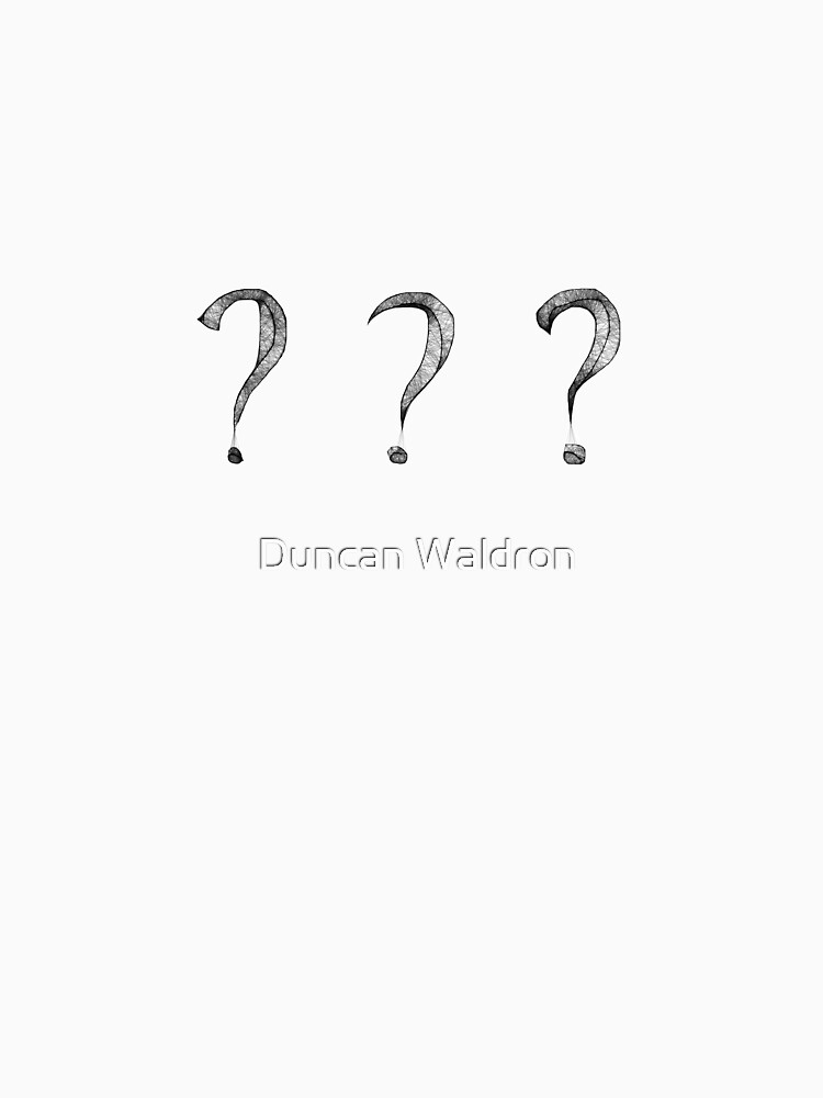 ? ? ? by DuncanW