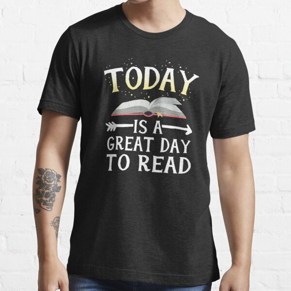 Today Great Day To Read Librarian Book Club Teacher Kids Essential T-Shirt