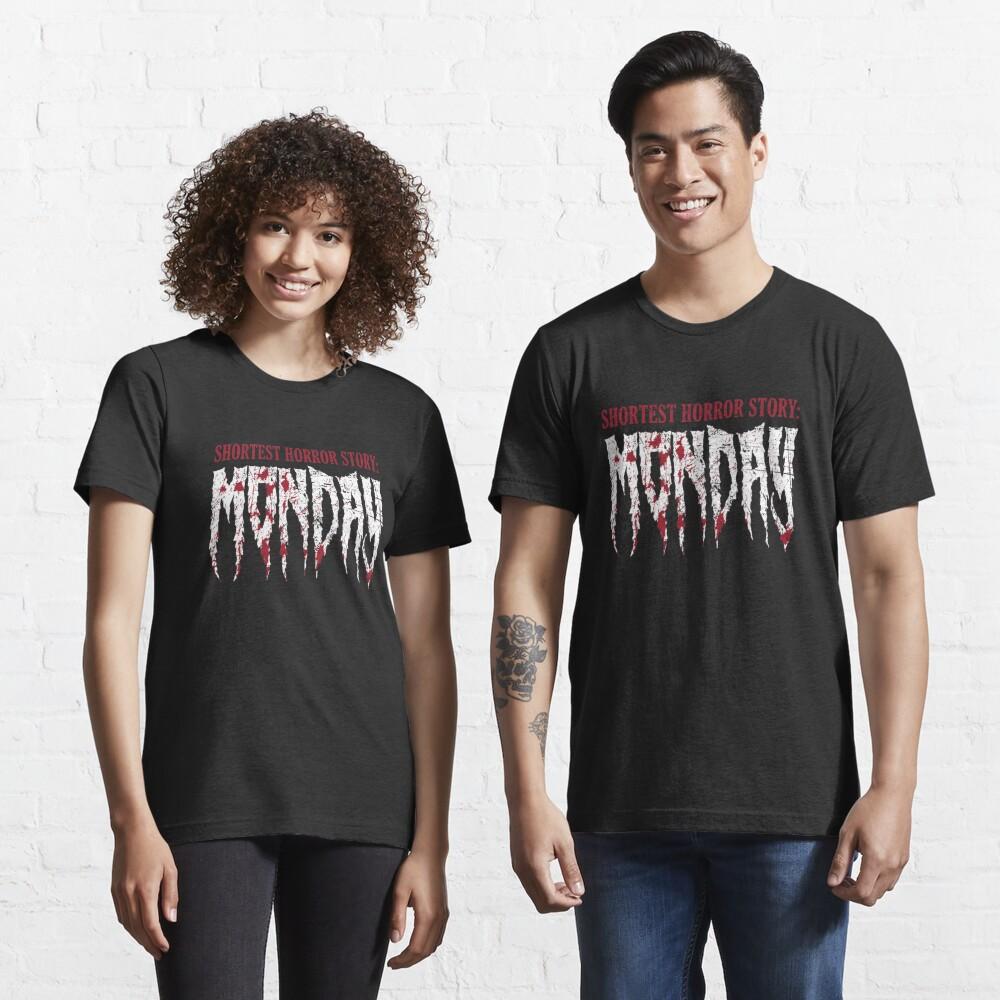 Shortest Horror Story Monday - Funny Horror Movie Essential T-Shirt