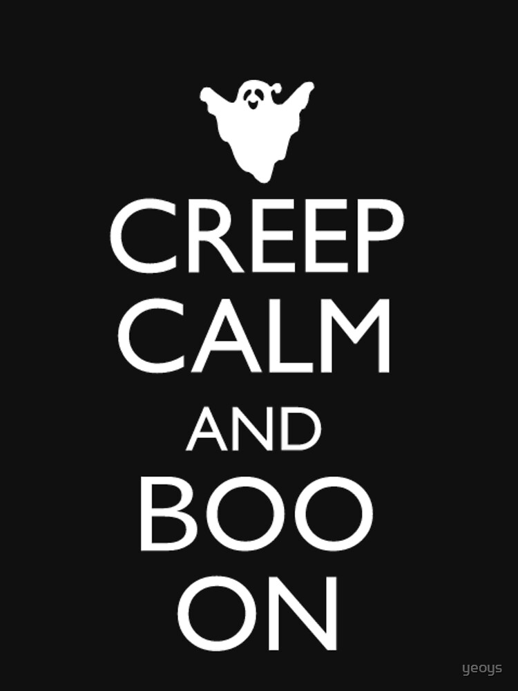 Creep Calm and Boo On - Funny Boo by yeoys