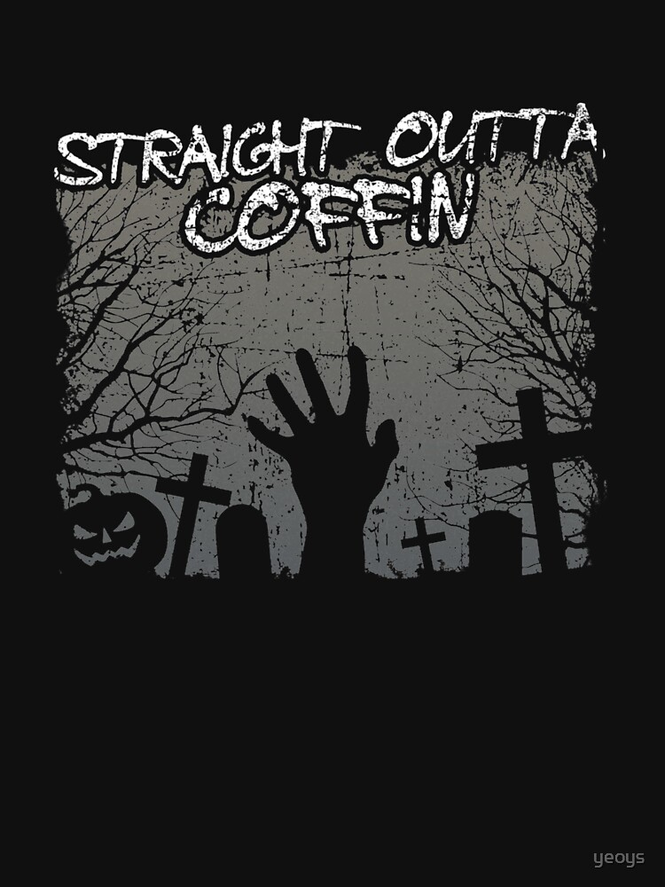 Straight Outta Coffin - Scary Coffin by yeoys